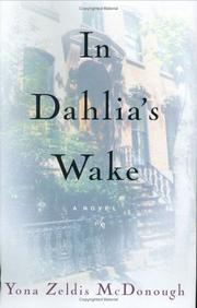 IN DAHLIA'S WAKE by Yona Zeldis McDonough