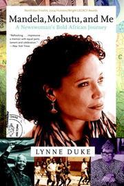 MANDELA, MOBUTU, AND ME by Lynne Duke