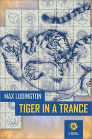 TIGER IN A TRANCE by Max Ludington