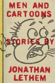 MEN AND CARTOONS by Jonathan Lethem