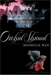 THE ORCHID SHROUD by Michelle Wan