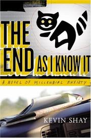 THE END AS I KNOW IT by Kevin Shay