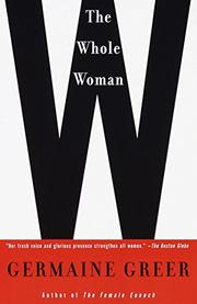 THE WHOLE WOMAN by Germaine Greer