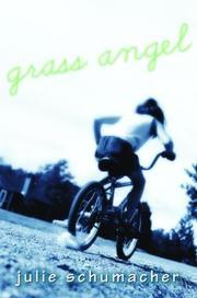 GRASS ANGEL by Julie Schumacher