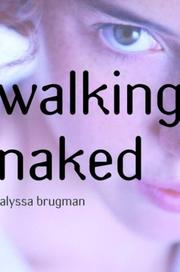 WALKING NAKED by Alyssa Brugman