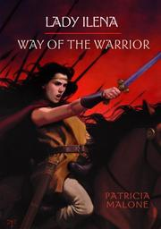 LADY ILENA: WAY OF THE WARRIOR by Patricia Malone