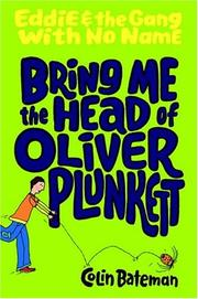 BRING ME THE HEAD OF OLIVER PLUNKETT by Colin Bateman