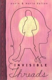 INVISIBLE THREADS by Annie Dalton