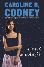 A FRIEND AT MIDNIGHT by Caroline B. Cooney
