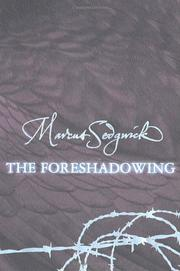 THE FORESHADOWING by Marcus Sedgwick