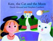 KATE, THE CAT, AND THE MOON by David Almond