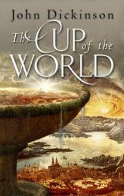 THE CUP OF THE WORLD by John Dickinson