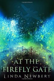 AT THE FIREFLY GATE by Linda Newbery