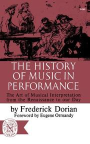 THE HISTORY OF MUSIC IN PERFORMANCE by Frederick Dorian