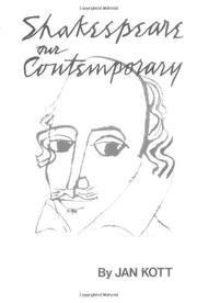 SHAKESPEARE OUR CONTEMPORARY by Jan Kott