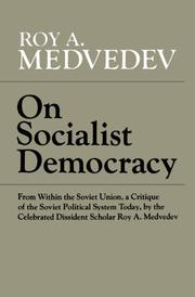 ON SOCIALIST DEMOCRACY by Roy A. Medvedev