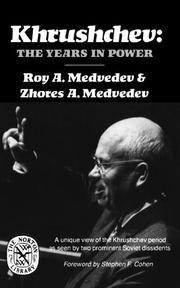 KHRUSHCHEV: The Years in Power by Roy A. & Zhores A. Medvedev Medvedev