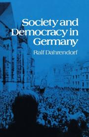 SOCIETY AND DEMOCRACY IN GERMANY by Ralf Dahrendorf