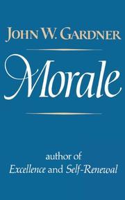 MORALE by John W. Gardner