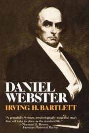 DANIEL WEBSTER by Irving H. Bartlett