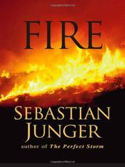 FIRE by Sebastian Junger