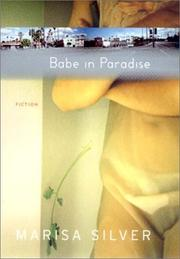 BABE IN PARADISE by Marisa Silver