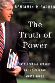 THE TRUTH OF POWER by Benjamin R. Barber