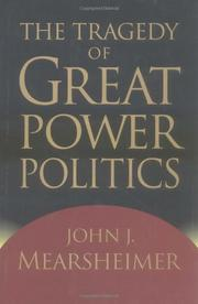 THE TRAGEDY OF GREAT POWER POLITICS by John J. Mearsheimer