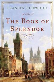 THE BOOK OF SPLENDOR by Frances Sherwood