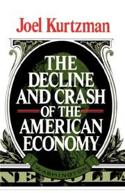 THE DECLINE AND CRASH OF THE AMERICAN ECONOMY by Joel Kurtzman