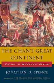 THE CHAN'S GREAT CONTINENT by Jonathan D. Spence