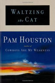 WALTZING THE CAT by Pam Houston