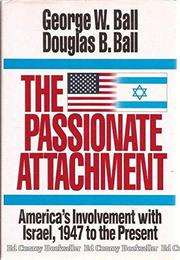 THE PASSIONATE ATTACHMENT by George W. Ball