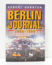 BERLIN JOURNAL by Robert Darnton