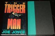THE TRIGGER MAN by Joe Joyce