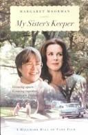 MY SISTER'S KEEPER by Margaret Moorman