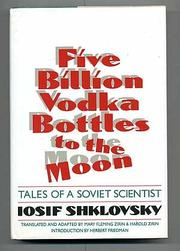 FIVE BILLION VODKA BOTTLES TO THE MOON by Iosif Shklovsky