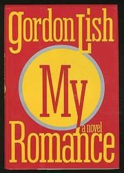 MY ROMANCE by Gordon Lish