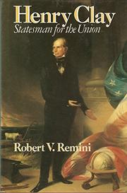 HENRY CLAY by Robert V. Remini