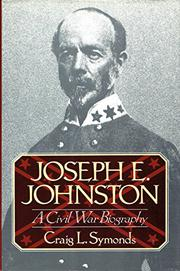 JOSEPH E. JOHNSTON by Craig L. Symonds