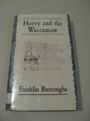 HORRY AND THE WACCAMAW by Franklin Burroughs