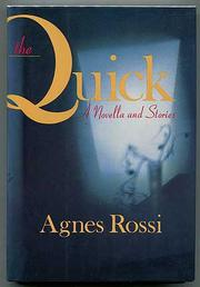 THE QUICK by Agnes Rossi