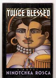 TWICE BLESSED by Ninotchka Rosca