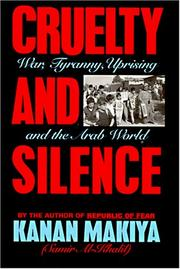 CRUELTY AND SILENCE by Kanan Makiya