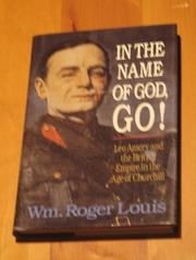 IN THE NAME OF GOD, GO! by Wm. Roger Louis