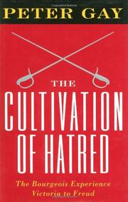 THE CULTIVATION OF HATRED by Peter Gay