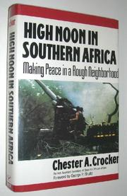 HIGH NOON IN SOUTHERN AFRICA by Chester A. Crocker