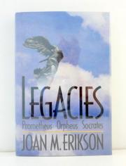 LEGACIES by Joan M. Erikson