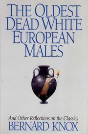 THE OLDEST DEAD WHITE EUROPEAN MALES by Bernard Knox