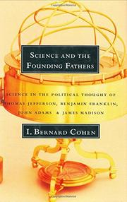 SCIENCE AND THE FOUNDING FATHERS by I. Bernard Cohen